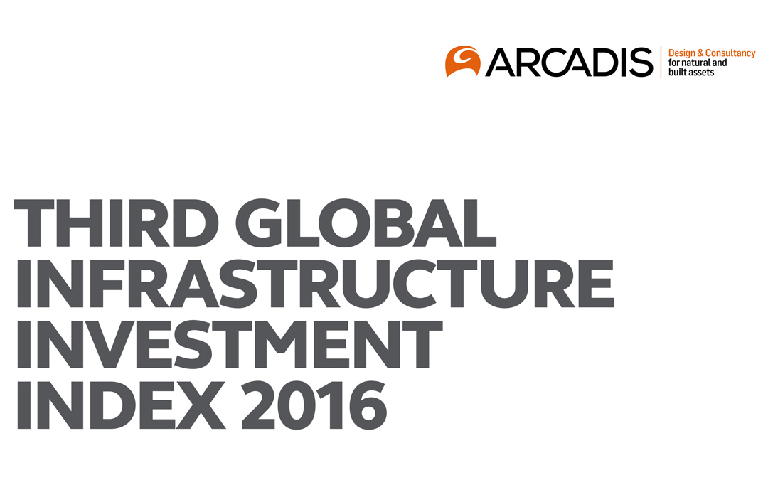 ARCADIS Global Infrastructure Investment Index 2016